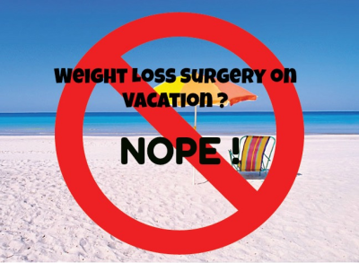 Weight Loss Surgery on Vacation?